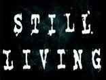 STILL LIVING