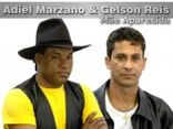 ADIEL MARZANO& GELSON REIS