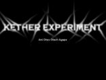 Kether Experiment