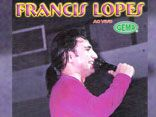 Francis Lopes Vol 7
