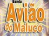 AVIAO DO MALUCO