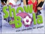 Forr Show de Bola