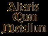 ALTARIS QUAN METALLUM