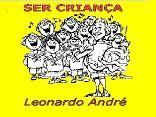 Leonardo André - SER CRIANÇA