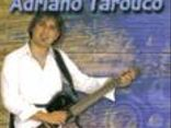 ADRIANO TAROUCO -MúsicA BrasileirA