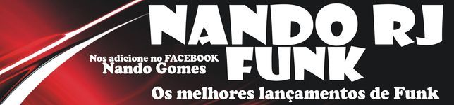 Nando RJ FUNK SÓ LANÇAMENTOS 2013
