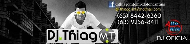 Dj Thiago MT O Mix do Tocantins ((GRUPO ALTO NIVEL))