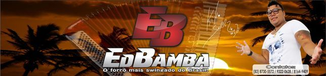 Ed'Bamba o Forro Mais Swingado do Brasil