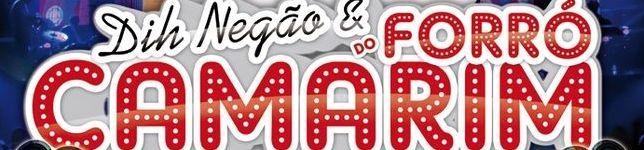DIH NEGÃO & FORRÓ DO CAMARIM