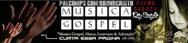 MUSICA GOSPEL HÍNO LOUVOR ADORAÇÃO