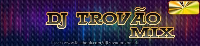 Dj Trovão Mix