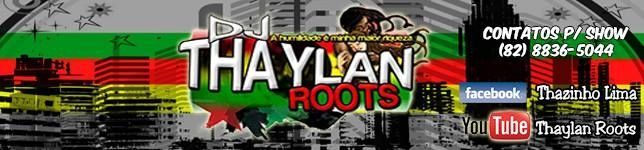 Thaylan Roots