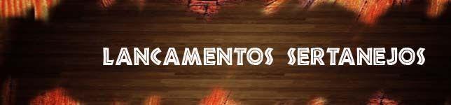 Lançamentos Sertanejos