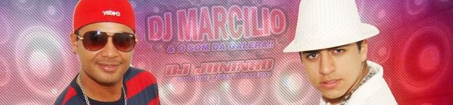 Dj Marcilio e o som da galera &amp; Dj Juninho